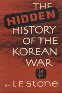 The Hidden History of the Korean War, Stone, I.F.